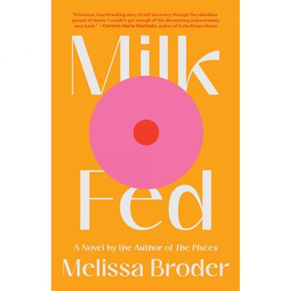 Garden District Book Shop Milk Fed: A Novel (Hardcover)